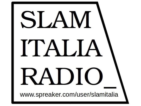 SLAM ITALIA RADIO: La poesia è in movimento!