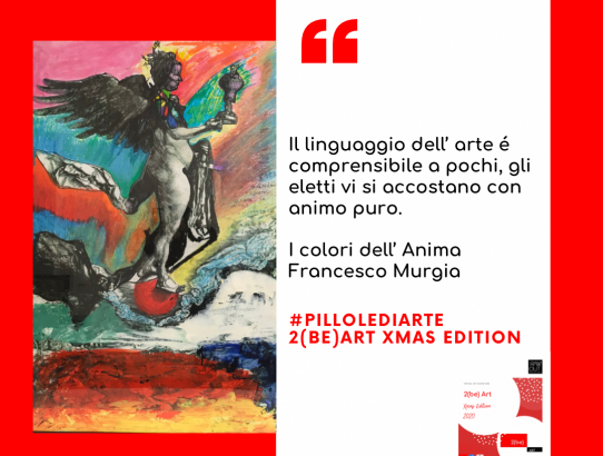 Francesco Murgia  2(be)Art Xmas Edition- Virtual Art Exhibition Pillole di arte